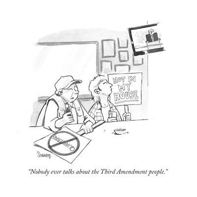"""""""Nobody ever talks about the Third Amendment people."""" - Cartoon"""