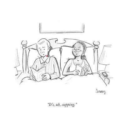 """It's, uh, cupping."" - Cartoon"