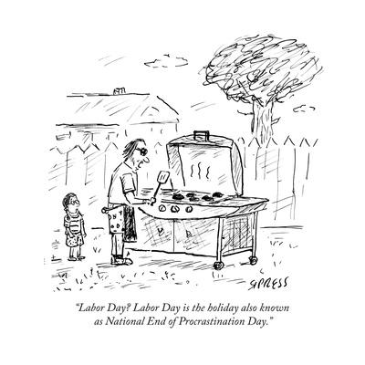 """""""Labor Day? Labor Day is the holiday also known as National End of Procras…"""" - Cartoon"""