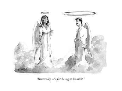 """Ironically, it's for being so humble."" - New Yorker Cartoon"