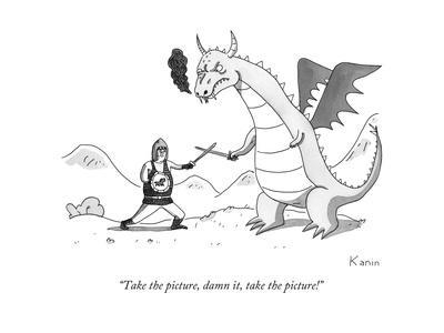 """Take the picture, damn it, take the picture!"" - New Yorker Cartoon"