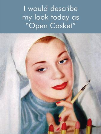 """I Would Describe My Look Today as """"Open Casket"""""""