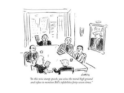 """""""In this new stump speech, you seize the moral high ground and refuse to m…"""" - Cartoon"""