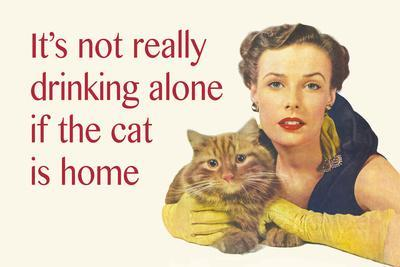 It's Not Really Drinking Alone If the Cat Is Home