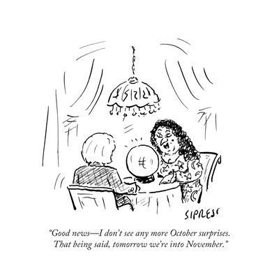 """""""Good news—I don't see any more October surprises. That being said, tomorr…"""" - Cartoon"""