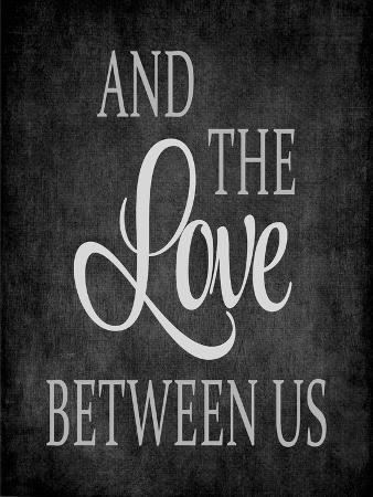 The Love Between Us - Grey