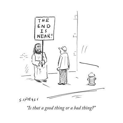 """""""Is that a good thing or a bad thing?"""" - Cartoon"""