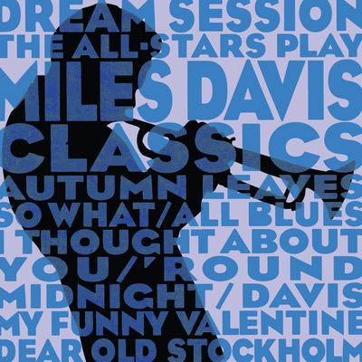 Dream Session: The All-Stars Play Miles Davis Classics (Blue Color Variation)