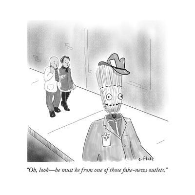 """""""Oh, look—he must be from one of those fake-news outlets."""" - Cartoon"""