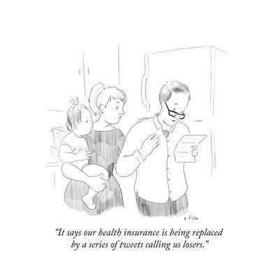 """""""It says our health insurance is being replaced by a series of tweets call…"""" - Cartoon"""