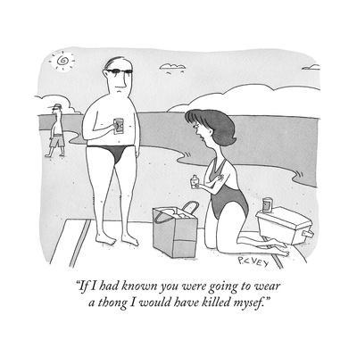 """""""If I had known you were going to wear a thong I would have killed mysef."""" - Cartoon"""