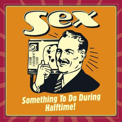 Sex Something to Do During Halftime!