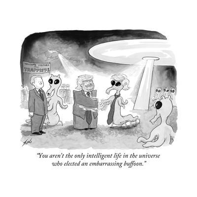 """""""You aren't the only intelligent life in the universe who elected an embar? - Cartoon"""