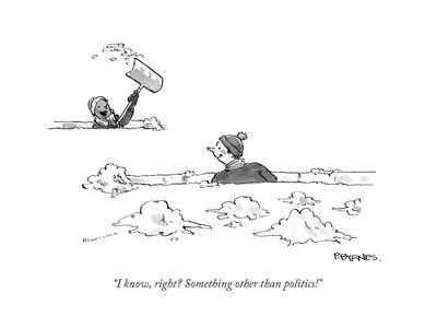 """""""I know, right? Something other than politics!"""" - Cartoon"""