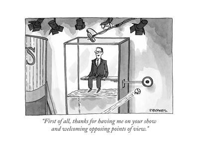 """First of all, thanks for having me on your show and welcoming opposing po…"" - Cartoon"