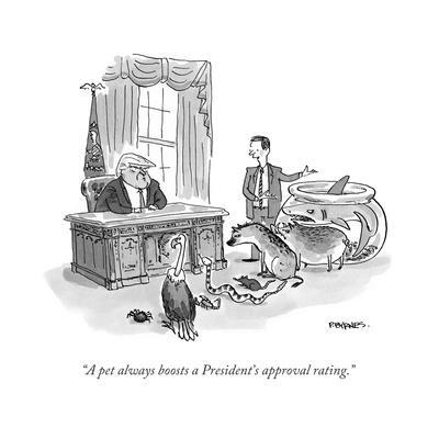 """""""A pet always boosts a President's approval rating."""" - Cartoon"""