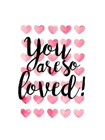 You Are So Loved!