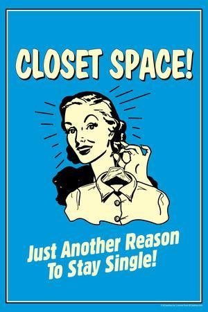 Closet Space Another Reason To Stay Single Funny Retro Poster