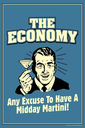 The Economy Any Excuse For Midday Martini Funny Retro Poster