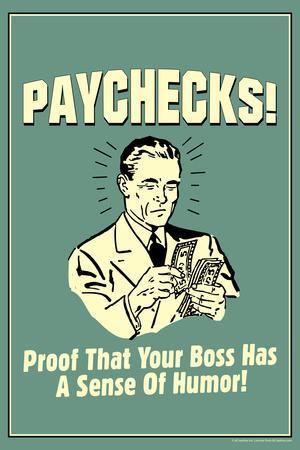 Paychecks Proof That Boss Has Sense Of Humor Funny Retro Poster