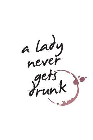 A Lady Never Gets Drunk