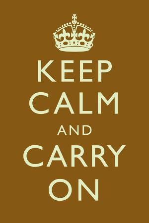 Keep Calm and Carry On Motivational Brown Art Print Poster
