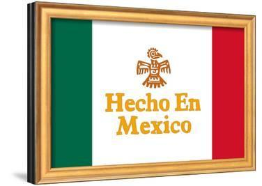 Hecho En Mexico Made In Mexico Art Print Poster Prints At Allposterscom
