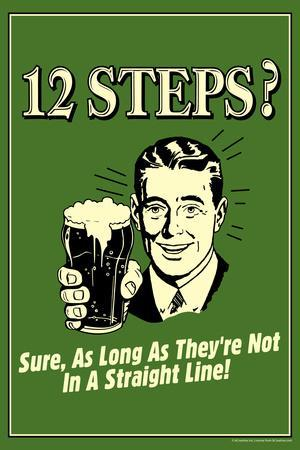 12 Steps Not In A Straight Line - Beer Drinking  - Funny Retro Poster