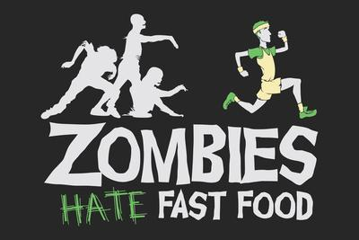 Zombies Hate Fast Food Snorg Tees Poster