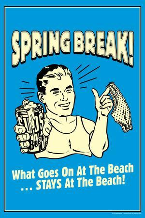 Spring Break Goes On At Beach Stays At Beach Poster