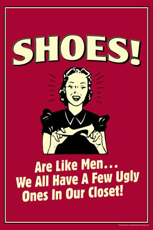 Shoes Like Men A Few Ugly Ones In Our Closet Poster