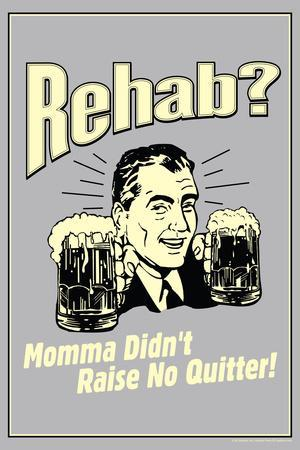 Rehab Momma Didn't Raise No Quitter Poster