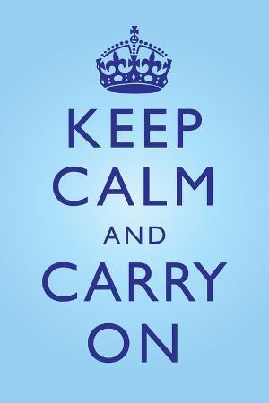 Keep Calm and Carry On Motivational Bright Blue Art Print Poster