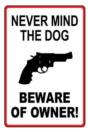 Never Mind the Dog Beware of Owner Sign Art Print Poster
