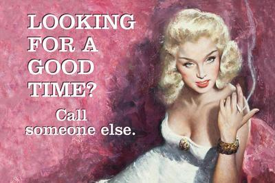Looking for a Good Time? Call Someone Else
