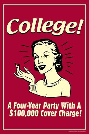 College Four Year Party 100000 Dollar Cover Charge Funny Retro Poster