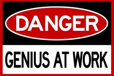 Danger Genius At Work