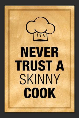Never Trust a Skinny Cook Poster