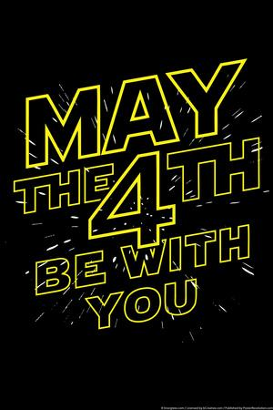 May the 4th Be With You Snorg Tees Poster
