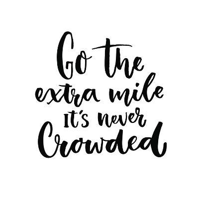 Go the Extra Mile, it's Never Crowded. Motivational Quote about Progress and Dreams. Inspirational