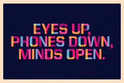 Eyes Up, Phones Down, Minds Open