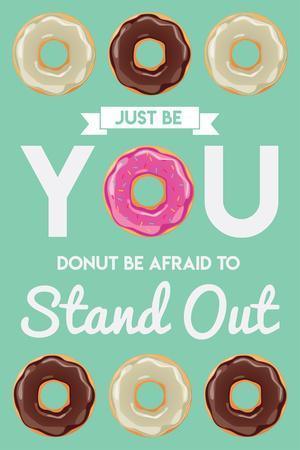 Donut Be Afraid To Stand Out