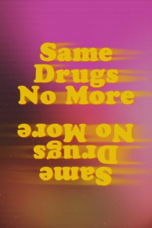 Same Drugs No More