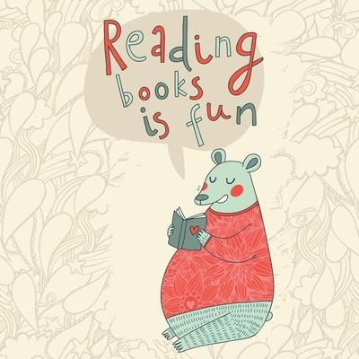 Reading Books is Fun - Cartoon Stylish Card in Vector. Cute Funny Bear Sitting and Reading an Inter