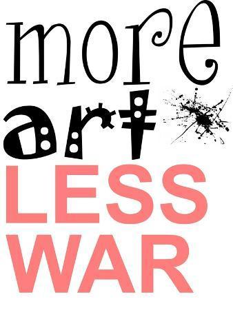 More Art, Less War