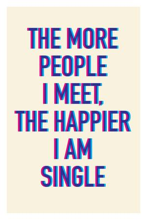 The Happier I Am Single