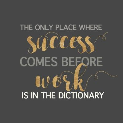 Success Comes Before Work