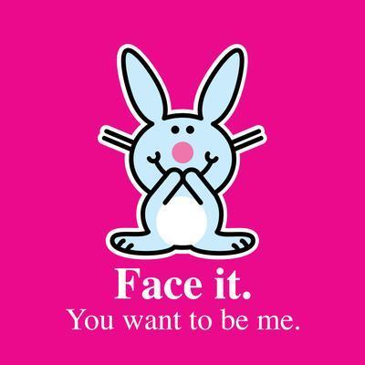 Face It.