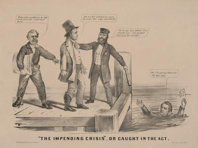 """""""The impending crisis"""" Or caught in the act, 1860"""