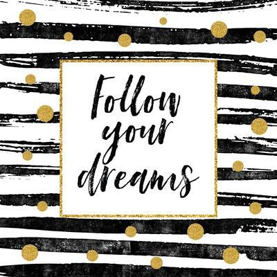 Follow Your Dreams - Motivational Quote